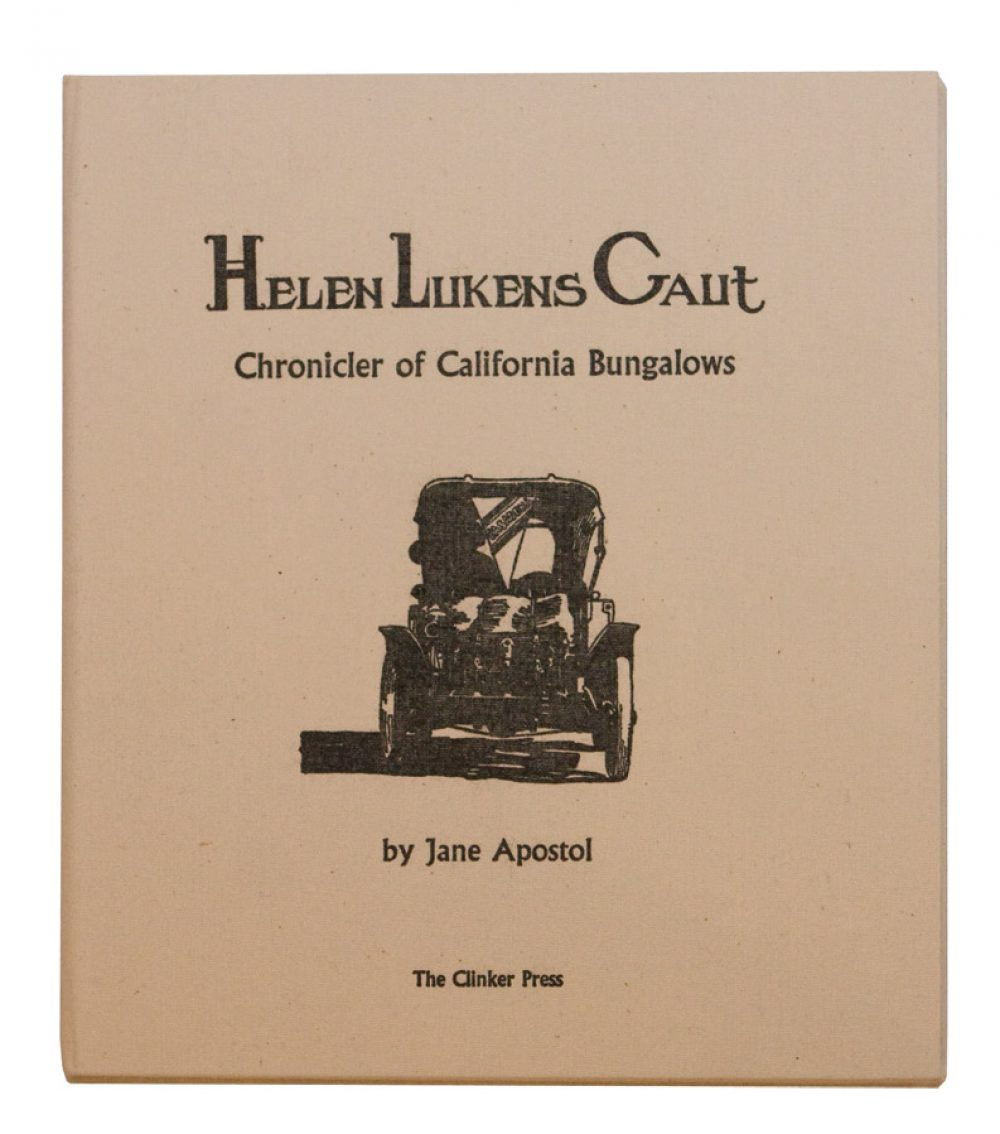 Helen Lukens Gaut - Chronicler of California Bungalows by Jane Apostol